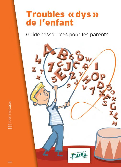 "Guide ""Troubles DYS de l'enfant"""